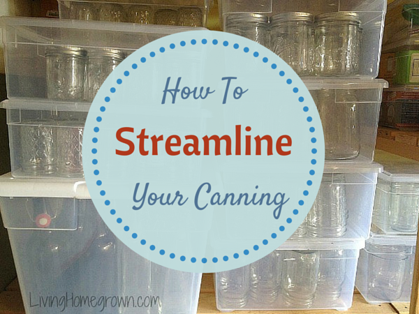 How to Streamline Your Canning - LivingHomegrown.com