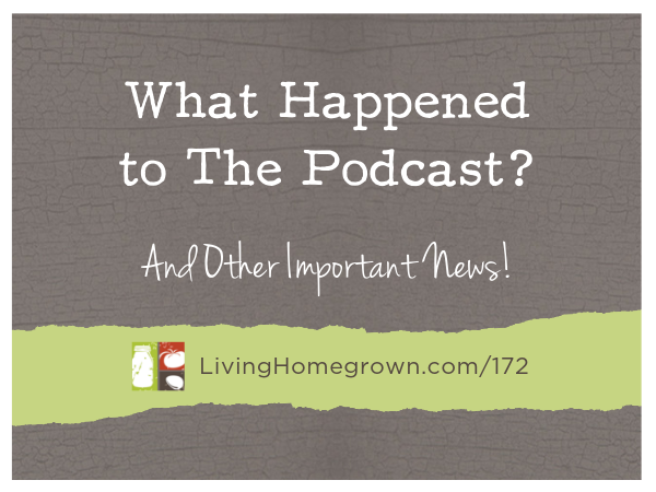 Living Homegrown Podcast - Hiatus